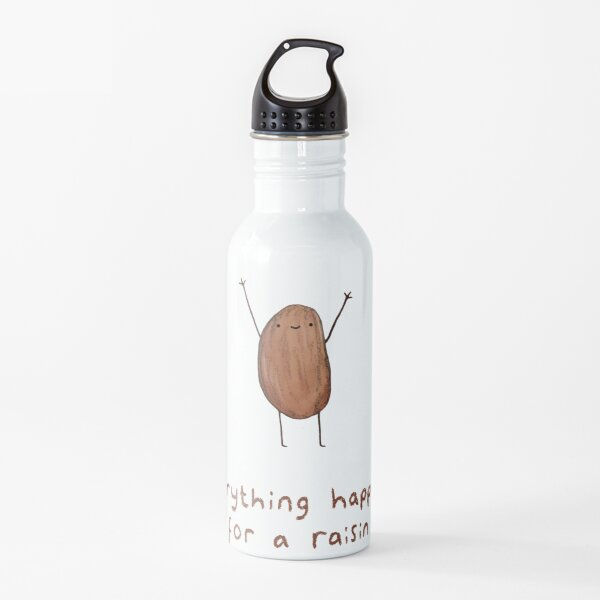 Everything Happens for a Raisin Water Bottle