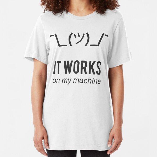 Shrug It Works On My Machine Funny Programmer Excuse Black Design Slim Fit T-Shirt