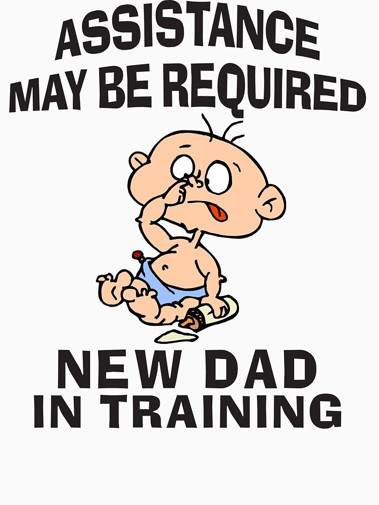 TShirtGifter Presents New Dad Assistance May Be Required In Training