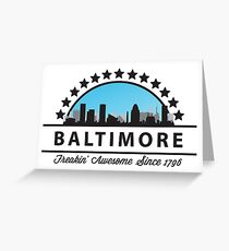 Baltimore Maryland Freaking Awesome Since 1796 Greeting Card