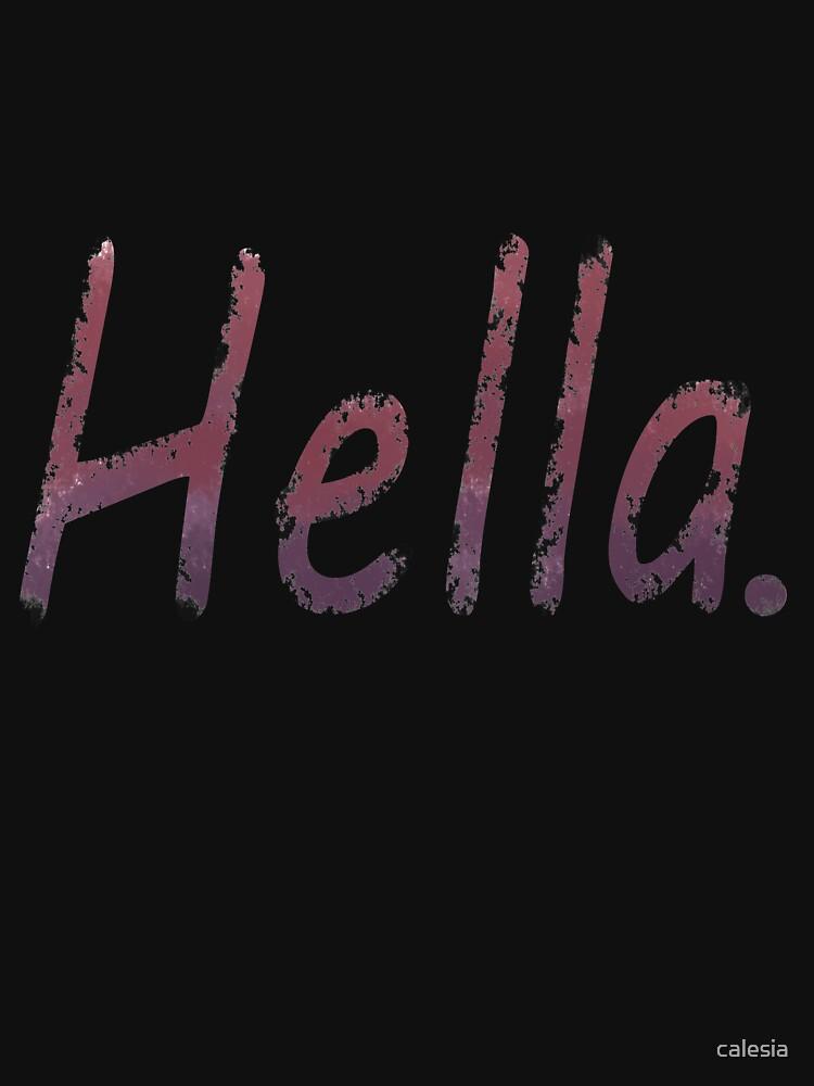 """Hella Go To Www Bing Como: """"Hella."""" Tank Top By Calesia"""