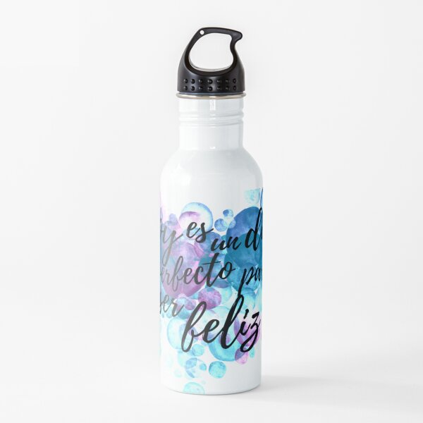 Perfect Day To Be Happy Spanish Quote Water Bottle