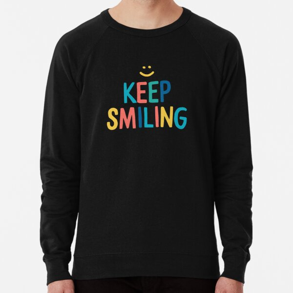Keep Smiling - Colorful Happy Quote Lightweight Sweatshirt