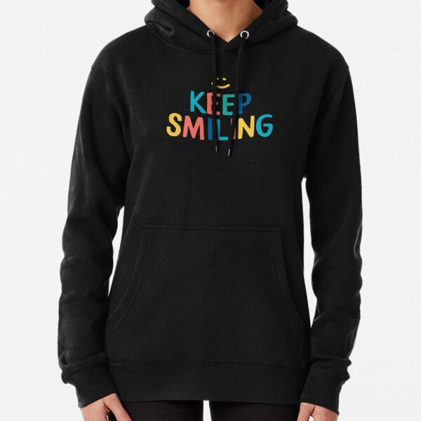 Keep Smiling - Colorful Happy Quote Pullover Hoodie