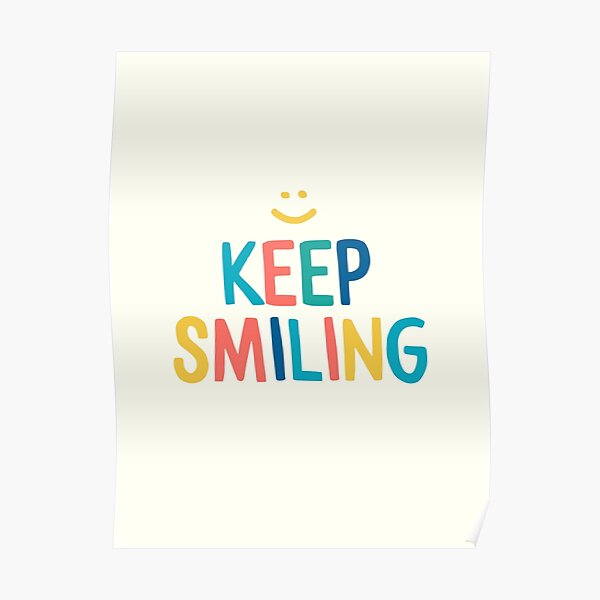 Keep Smiling - Colorful Happy Quote Poster