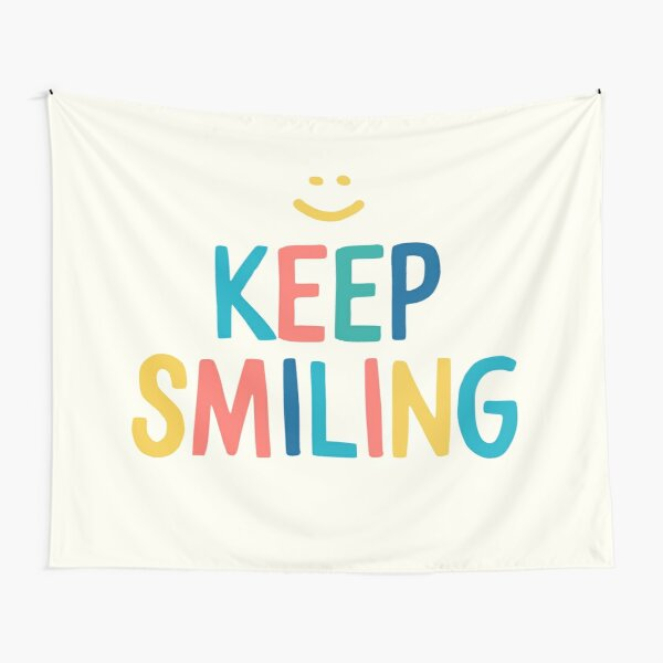 Keep Smiling - Colorful Happy Quote Tapestry