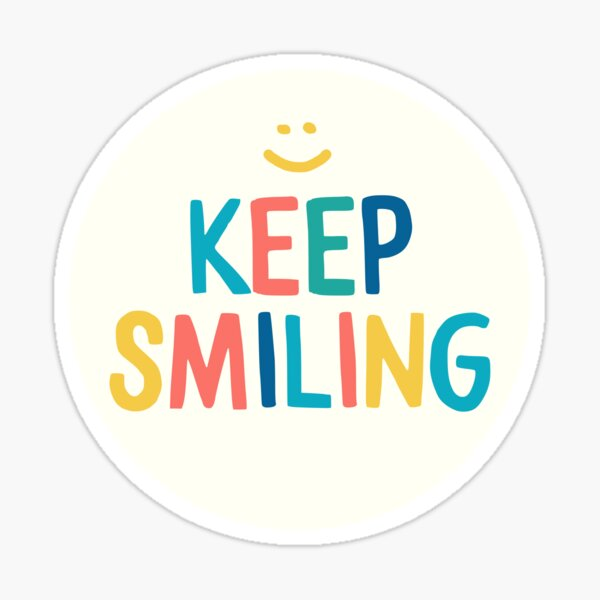Keep Smiling - Colorful Happy Quote Sticker