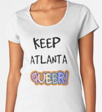Keep Atlanta Queer! Premium Scoop T-Shirt