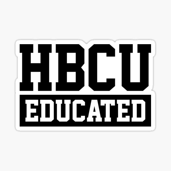 HBCU Shirt | Black And Educated | Black And Proud | African Pride | Educated Woman | HBCU Gifts Sticker