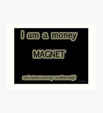 Affirmation - Money Magnet Art Print