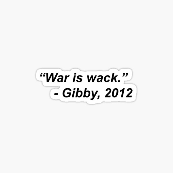 War is Wack Sticker