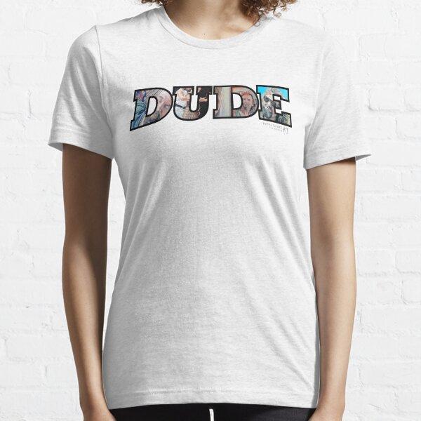 Dude Essential T-Shirt
