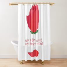 Ours Is the Greatest Love Story Ever Told Shower Curtain