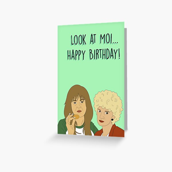 Kath and Kim Happy Birthday card  Greeting Card