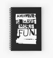 AMATEURS Spiral Notebook