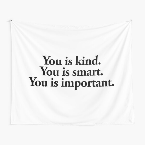 you is kind you is smart you is important Tapestry