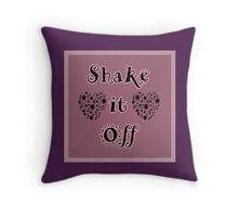 Beautiful Cushions/ Wordz/Shake it off Throw Pillow