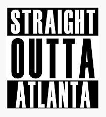 Straight Outta Atlanta Photographic Print