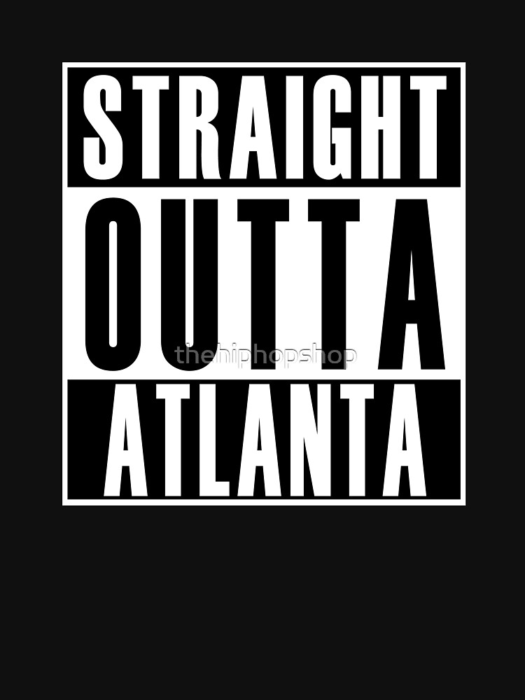 Straight Outta Atlanta by thehiphopshop