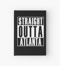 Straight Outta Atlanta Hardcover Journal