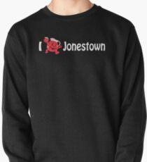 I love jonestown Pullover