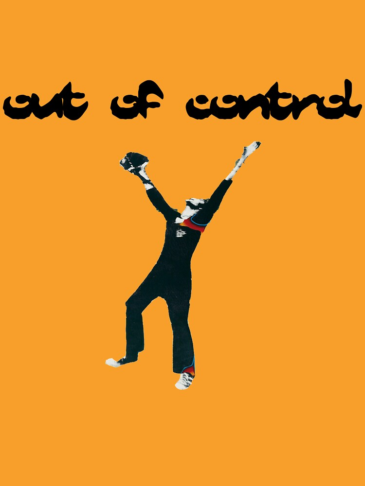Out of control  by AADSTTT