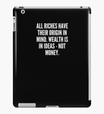 Vinilo o funda para iPad All riches have their origin in mind Wealth is in ideas not money