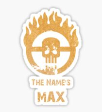 The name's Max - Mad Max Fury Road Sticker