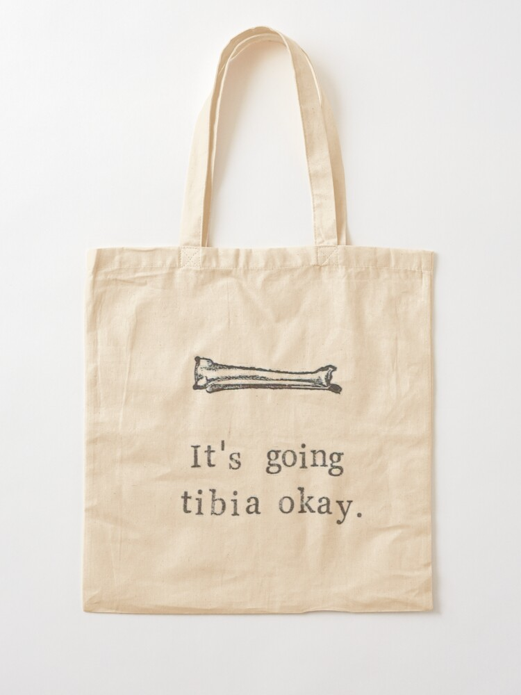 Alternate view of It's Going Tibia Okay Tote Bag