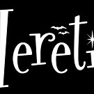 Heretic by HereticTees