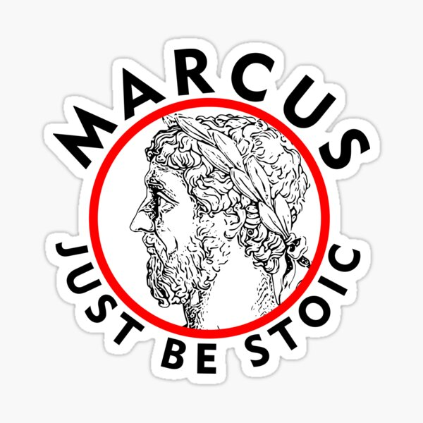 Marcus - Just Be Stoic - v1 Sticker