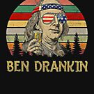 Ben Drankin Funny 4th of July American Drinking Alcohol Gift by Robert Diebold