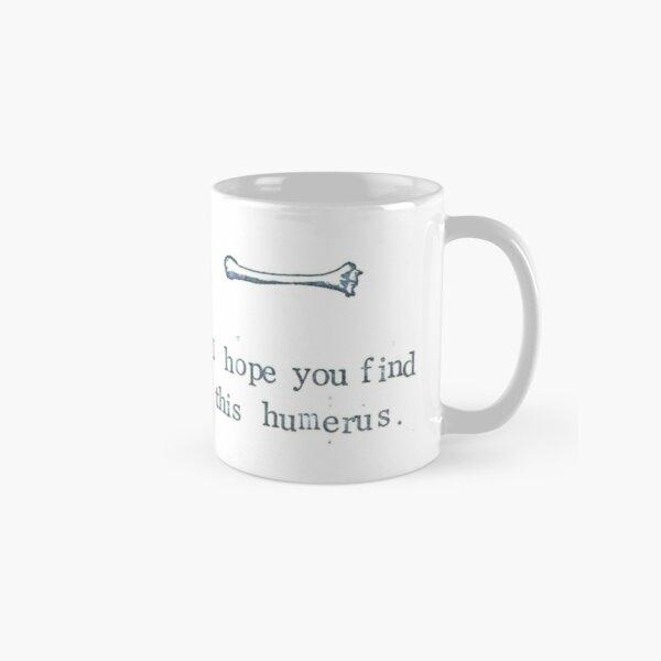 I Hope You Find This Humerus Classic Mug