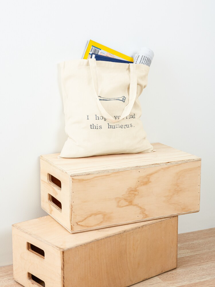 Alternate view of I Hope You Find This Humerus Tote Bag