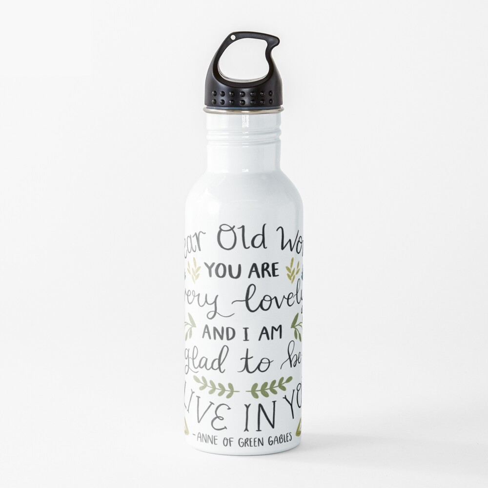 """Anne of Green Gables """"Dear Old World"""" Quote Water Bottle"""
