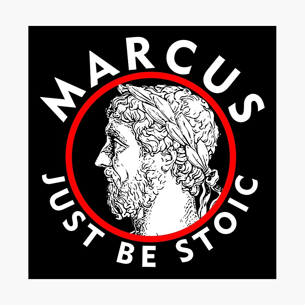 Marcus - Just Be Stoic - v1 Photographic Print