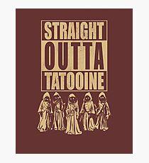 Straight Outta Tatooine Photographic Print