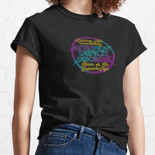 Attention Deficit Disorder Classic T-Shirt