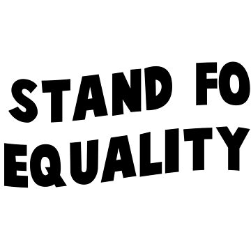 i stand for equality by howsthat