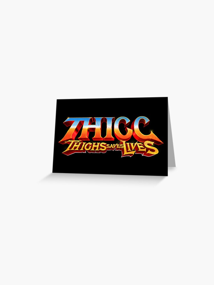 Thick Thighs Save Lives Funny Meme Thor Love Thunder Greeting Card By Montyofficial Redbubble The best gifs are on giphy. redbubble