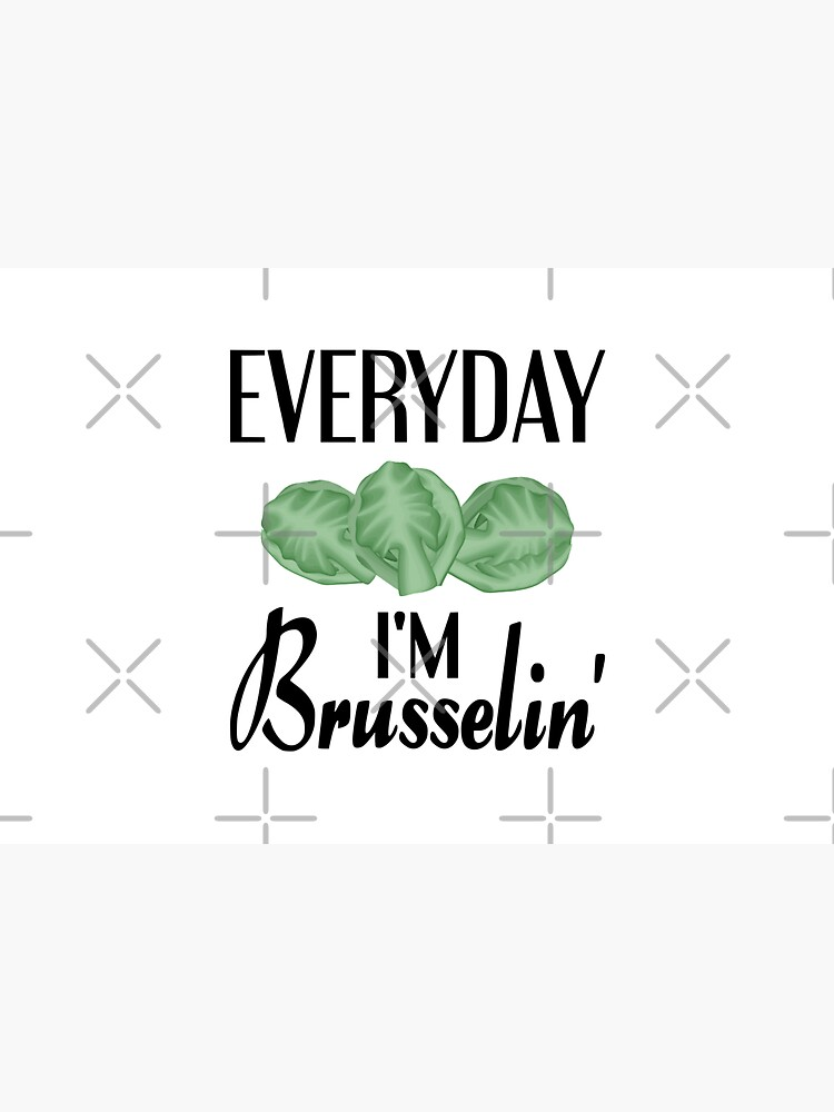 Everyday I'm Brusselin' by coolfuntees