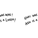 Gary Was Here by LabRatBiatch