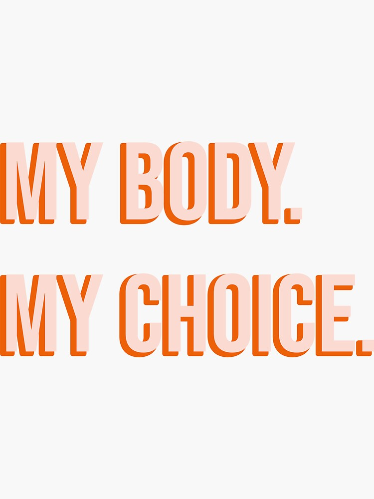 My body, my choice - Pro Choice Sticker by the-college-gal