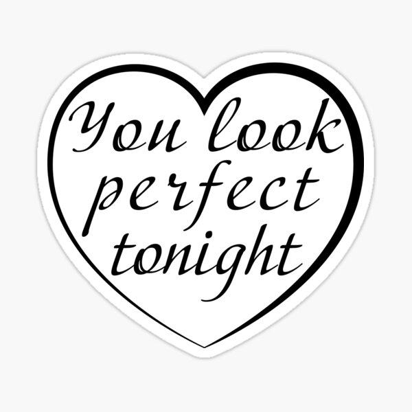 You Look Perfect Tonight | Black Sticker