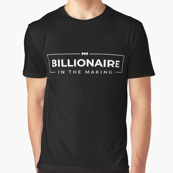 BILLIONAIRE  - In The Making T shirt Graphic T-Shirt