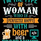 Courtney Hebert. Im The Type Of Woman Who Is Perfectly Happy With Beer And A Programmer by SavvyTurtle