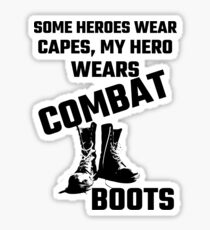 Some Heroes Wear Capes, My Hero Wears Combat Boots Sticker