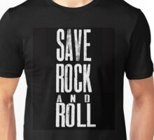 save rock and roll Unisex T-Shirt