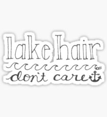 lake hair, don't care Sticker