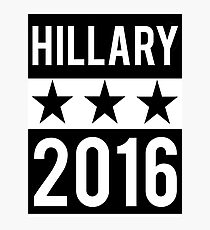 Hillary Clinton 2016 Democrat Election President Photographic Print
